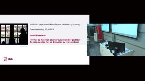 """Thumbnail for entry Prøveforelesning: """"Gjør rede for og diskuter relevant teori til forståelse av hvordan og hvorfor rusproblemer påvirker partner."""" - 8/26/2019"""