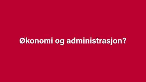 Thumbnail for entry Økonomi og administrasjon - promo 29 sek