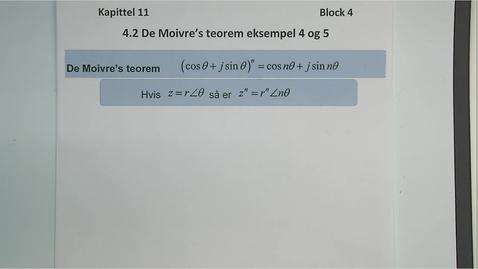 Thumbnail for entry Kapittel 11 4.2.1 De Moivre's teorem, eksempel 4 og 5