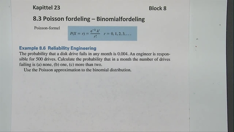 Thumbnail for entry Kapittel 23 8.3-1 Poisson og Binomisk fordeling eksempel 8.6