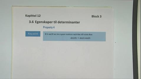 Thumbnail for entry Kapittel 12 3.6-4 Egenskaper til determinanter Property 4