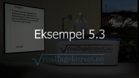 Thumbnail for entry Eksempel 5.3