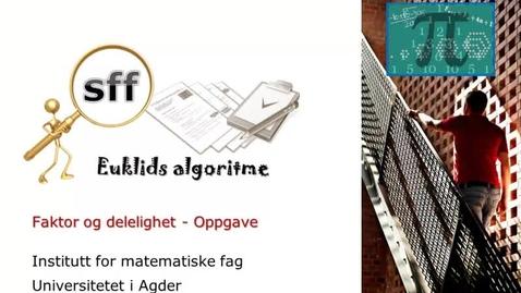 Thumbnail for entry Euklids algoritme - Faktor og delelighet - oppgave