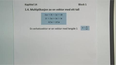 Thumbnail for entry Kapittel 14 1.4 Multiplikasjon av en vektor og et tall