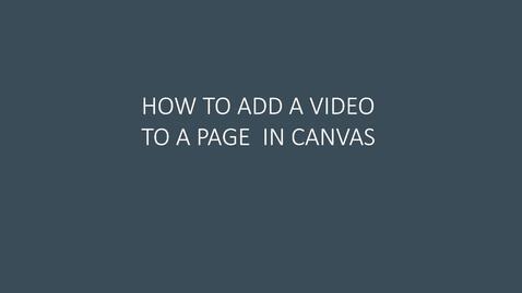 Thumbnail for entry Hvordan legge til en video på en innholdsside i Canvas
