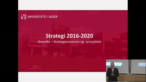 Thumbnail for entry Strategiprosessen 2016-2020 - presentert 28 jan. 2016, Campus Kristiansand