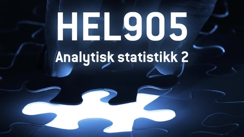 Thumbnail for entry HEL905 - 07 Analytisk statistikk 2