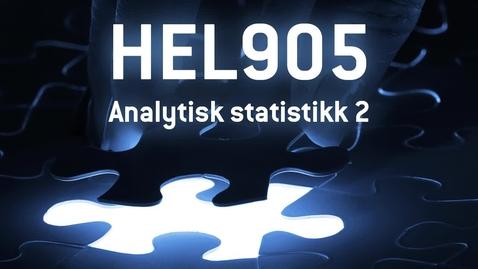 Thumbnail for entry HEL905 - 07 Analytisk statistikk 2