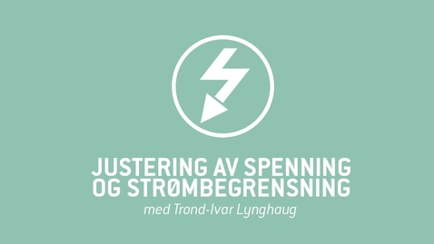 Thumbnail for entry 2. Justering av spenning og strømbegrensning.mp4