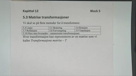 Thumbnail for entry Kapittel 12 5.3 Matrise transformasjoner