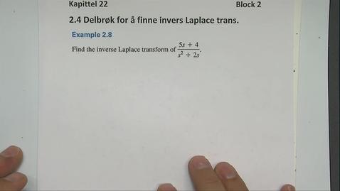 Thumbnail for entry Kapittel 22 2.2-5 Invers Laplace transformasjon eksempel 2.8 - 2.10