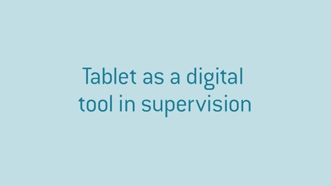 Thumbnail for entry Tablet as a digital tool in supervision
