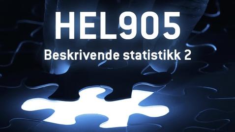 Thumbnail for entry HEL905 - 02 Beskrivende statistikk 2