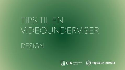 Thumbnail for entry Design- Tips til en videounderviser