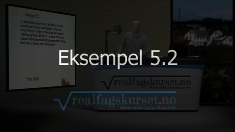 Thumbnail for entry Eksempel 5.2