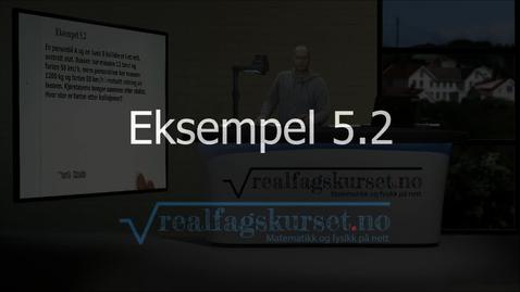 Thumbnail for entry Eksempel 5.2