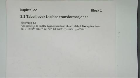 Thumbnail for entry Kapittel 22 1.3-1 Tabell over Laplace transformasjoner eksempel 1
