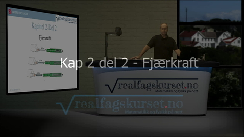 Thumbnail for entry Kapittel 2, del 2 - Fjærkraft