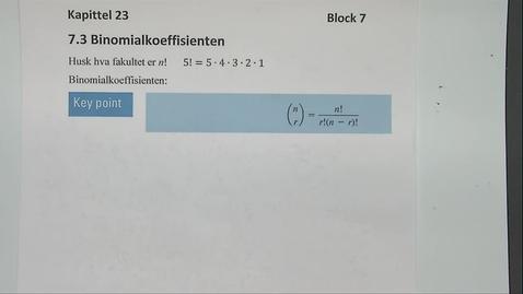 Thumbnail for entry Kapittel 23 7.3 Binomialkoeffisienten med eksempel 7.2