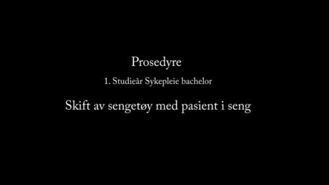 Thumbnail for entry Skift av sengetøy med pasient i seng