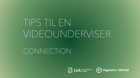 Thumbnail for entry Connection - Tips til en videounderviser