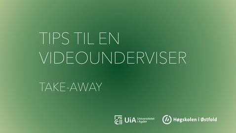 Thumbnail for entry Takeaway - Tips til en videounderviser