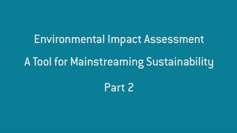 Thumbnail for entry Environmental Impact Assessment - part 2.mp4