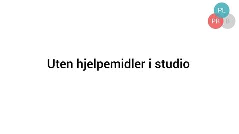 Thumbnail for entry Uten hjelpmidler i studio