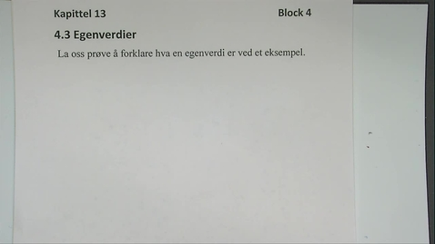 Thumbnail for entry Kapittel 13 4.3 Egenverdier