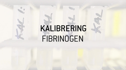 Thumbnail for entry 7. FIBRINOGEN Kalibrering