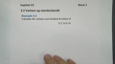Thumbnail for entry Kapittel 23 3.2-2 Varians og standardavvik eksempel 3.3