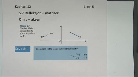 Thumbnail for entry Kapittel 12 5.7-2 Refleksjon om y-aksen - matriser