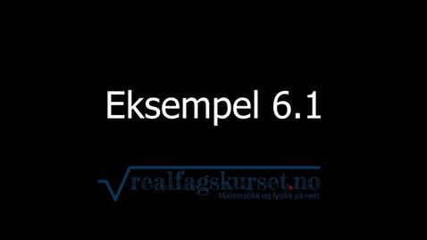 Thumbnail for entry Eksempel 6.1
