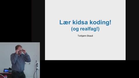 Thumbnail for entry 11 Lær kidsa koding - med Torbjørn Skauli