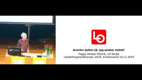 Thumbnail for entry Hvorfor deltid når jeg ønsker heltid - ved Peggy Hessen Følsvik