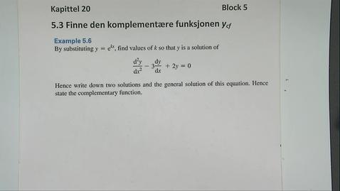 Thumbnail for entry Kapittel 20 5.3-1 Finne den komplementære funksjon - eksempler 1