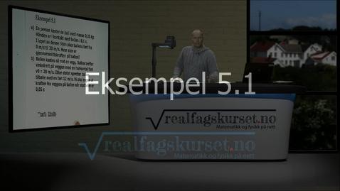 Thumbnail for entry Eksempel 5.1