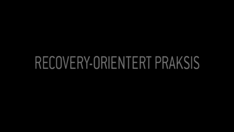 Thumbnail for entry Recovery-orientert praksis