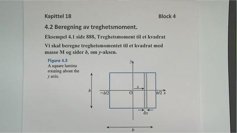 Thumbnail for entry Kapittel 18 4.2 Beregning av treghetsmoment eksempel 4.1