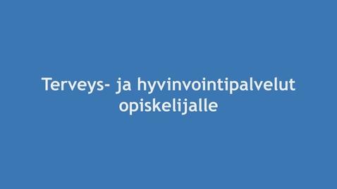 Thumbnail for entry Laurea Wellbeing ja YTHS-terveyspalvelut; erityisesti verkko-opiskelijalle hyvinvoinnin tueksi