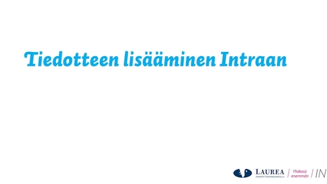 Thumbnail for entry Tiedotteen lisääminen Intraan