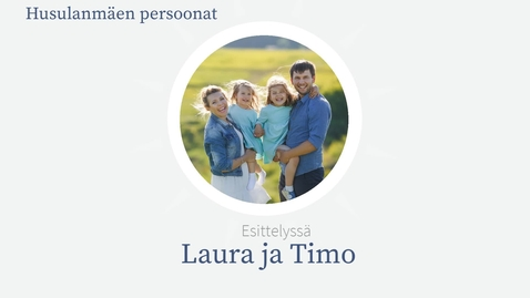 Thumbnail for entry Husulanmäen persoonat: Laura ja Timo