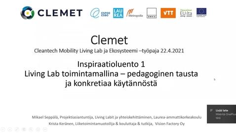 Thumbnail for entry Mikael Seppälä & Krista Keränen: Living Lab toimintamallina - pedagoginen tausta ja konkretiaa käytännöstä