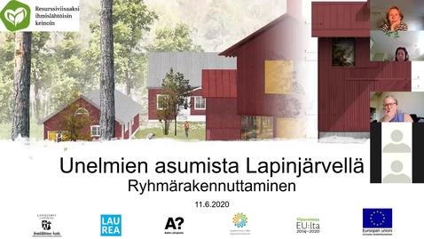 Thumbnail for entry Unelmien asumista Lapinjärvellä, ryhmärakennuttaminen 11.6.2020