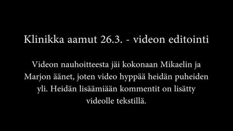 Thumbnail for entry Kliniikka aamut 26.3. - videon jälkikäsittely ja editointi
