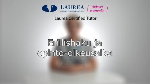 Thumbnail for entry Certified Tutor -koulutus tietoiskuvideo: Erillishaku ja opinto-oikeusaika - Satu Kaunio
