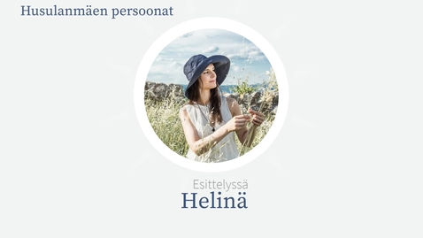 Thumbnail for entry Husulanmäen persoonat: Helinä