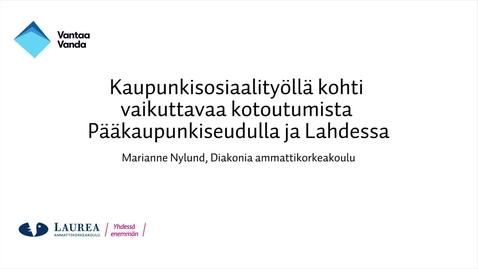 Thumbnail for entry Tutkittua tietoa Vantaalta - Oivalluksia opinnäytetöistä, Kaupunkisosiaalityöllä kohti vaikuttavaa kotoutumista Pääkaupunkiseudulla ja Lahdessa