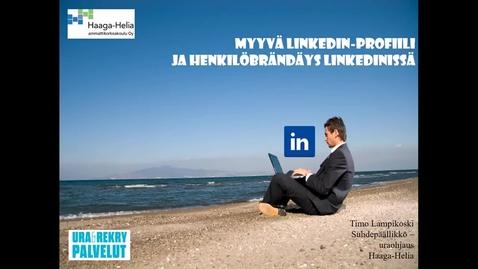 Thumbnail for entry Erottuva LinkedIn-profiili ja henkilöbrändäys