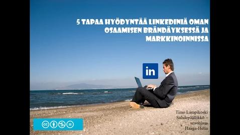 Thumbnail for entry 5 tapaa hyödyntää LinkedIniä oman osaamisen brändäyksessä ja markkinoinnissa